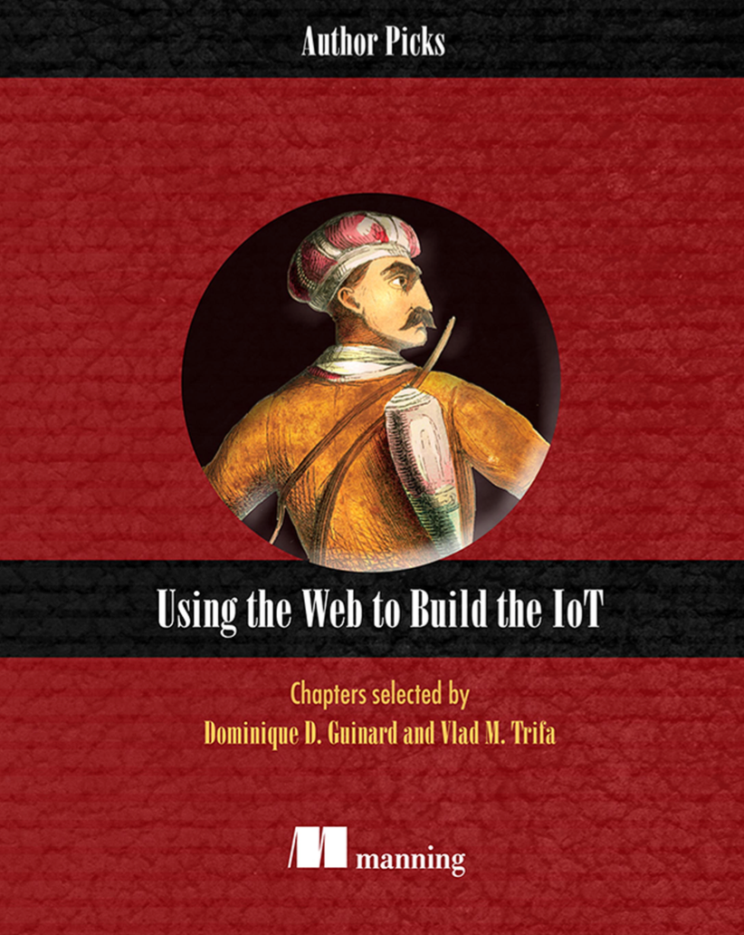 Free book: Using the Web to Build the IoT – Web of Things